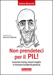 Non prendeteci per il Pil!  Andrea Bizzocchi   Terra Nuova Edizioni
