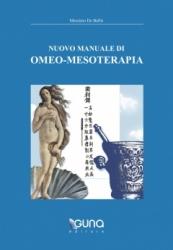 Nuovo Manuale di Omeo-Mesoterapia  Massimo De Bellis   Guna Editore