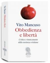 Obbedienza e libertà  Vito Mancuso   Fazi Editore