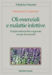 Oli essenziali e malattie infettive  Alessandro Camporese   Tecniche Nuove