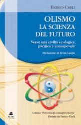 Olismo. La scienza del futuro  Enrico Cheli   Xenia Edizioni