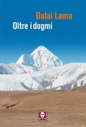 Oltre i dogmi  Tenzin Gyatso (Dalai Lama)   Lindau