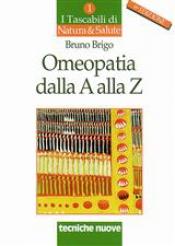 Omeopatia dalla A alla Z  Bruno Brigo   Tecniche Nuove