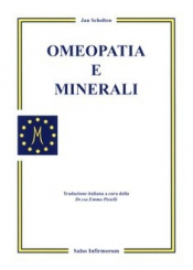 Omeopatia e Minerali (Copertina rovinata)  Jan Scholten   Salus Infirmorum