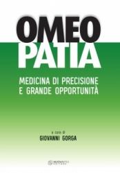 Omeopatia. Medicina di precisione e grande opportunità  Autori Vari   Nuova Ipsa Editore