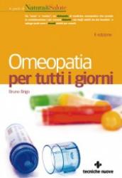 Omeopatia per tutti i giorni  Bruno Brigo   Tecniche Nuove