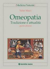 Omeopatia: Tradizione e attualità  Valter Masci   Tecniche Nuove