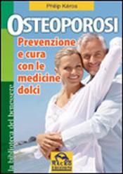 Osteoporosi (Vecchia edizione)  Philip Kéros   Macro Edizioni