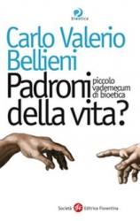 Padroni della vita?  Carlo Valerio Bellieni   Società Editrice Fiorentina