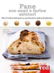 Pane con semi e farine salutari  Cécile Decaux   Red Edizioni