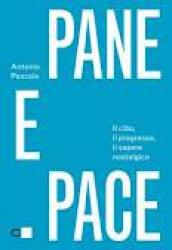 Pane e pace  Antonio Pascale   Chiare Lettere