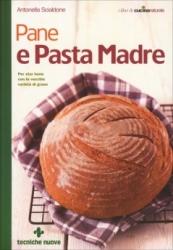 Pane e Pasta Madre  Antonella Scialdone   Tecniche Nuove