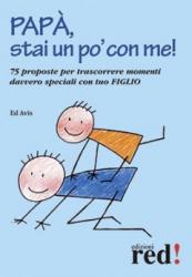 Papà, stai un po' con me!  Ed Avis   Red Edizioni