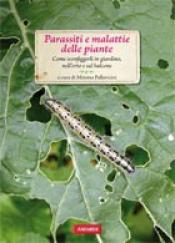 Parassiti e malattie delle piante  Mimma Pallavicini   Vallardi Editore