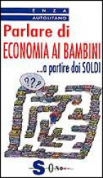 Parlare di economia ai bambini  Enza Autolitano   Sonda Edizioni