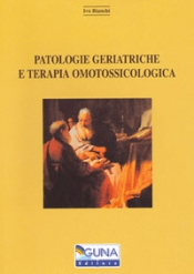 Patologie geriatriche e Terapia omotossicologica  Ivo Bianchi   Guna Editore