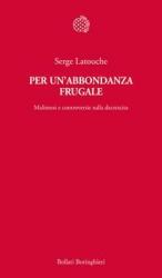 Per un'abbondanza frugale  Serge Latouche   Bollati Boringhieri