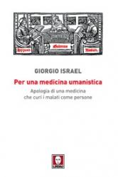 Per una medicina umanistica  Giorgio Israel   Lindau