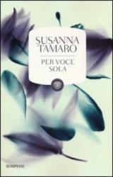 Per voce sola  Susanna Tamaro   Bompiani