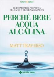 Perché bere acqua alcalina  Matt Traverso   Tecniche Nuove