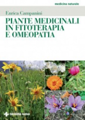 Piante medicinali in fitoterapia e omeopatia  Enrica Campanini   Tecniche Nuove