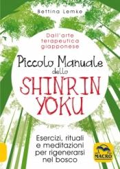 Piccolo Manuale dello Shinrin Yoku  Bettina Lemke   Macro Edizioni