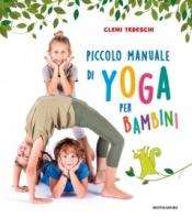 Piccolo manuale di yoga per bambini  Clemi Tedeschi   Mondadori