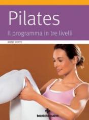Pilates. Il programma in tre livelli  Antje Korte   Tecniche Nuove
