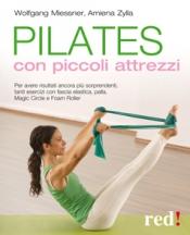 Pilates con piccoli attrezzi  Wolfgang Miessner Amiena Zylla  Red Edizioni