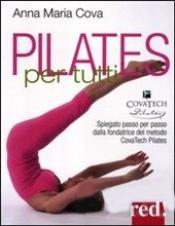 Pilates per tutti  Anna Maria Cova   Red Edizioni