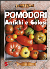 Pomodori. Antichi e Golosi  Linda Louis   Sonda Edizioni