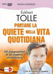 Portare la quiete nella vita quotidiana (DVD)  Eckhart Tolle   Macro Edizioni