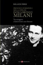 Presenze femminili nella vita di don Lorenzo Milani  Rolando Perri   Società Editrice Fiorentina