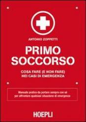 Primo soccorso  Antonio Zoppetti   Hoepli