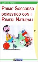Primo Soccorso domestico con i Rimedi Naturali  Gabriele Peroni   Nuova Ipsa Editore