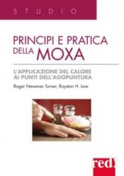 Principi e pratica della moxa  Roger Newman Turner Royston H. Low  Red Edizioni