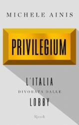 Privilegium  Michele Ainis   Rizzoli