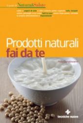 Prodotti naturali fai da te  Aldo Bongiovanni   Tecniche Nuove