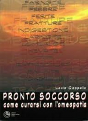 Pronto Soccorso - Come Curarsi con l'Omeopatia  Levio Cappello   Edizioni Libreria Cortina Torino
