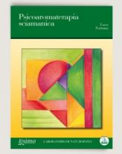 Psicoaromaterapia sciamanica  Luca Fortuna   Edizioni Enea