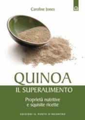Quinoa, il superalimento  Caroline Jones   Edizioni il Punto d'Incontro