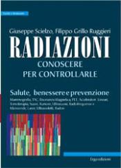 Radiazioni. Conoscerle per controllarle  Giuseppe Scielzo Filippo Grillo Ruggieri  Erga Edizioni