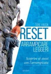 Reset - Arrampicare Leggeri  Tore Vacca   Trigono Edizioni