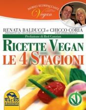 Ricette Vegan - Le Quattro Stagioni  Renata Balducci Chicco Coria  Macro Edizioni