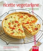 Ricette Vegetariane. Per freschi e stuzzicanti piatti senza carne  Chloe Coker Jane Montgomery  Red Edizioni