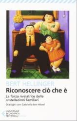 Riconoscere ciò che è  Bert Hellinger   Feltrinelli