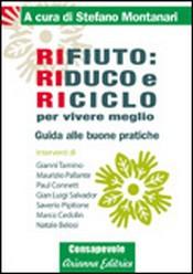Rifiuto: Riduco e Riciclo per Vivere Meglio  Stefano Montanari   Arianna Editrice