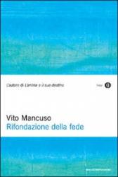 Rifondazione della fede  Vito Mancuso   Mondadori