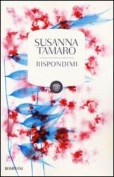 Rispondimi  Susanna Tamaro   Bompiani