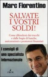 Salvate i vostri soldi!  Marc Fiorentino   L'Airone Editrice